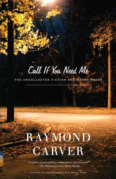 Call If You Need Me By Carver, Raymond/ Stull, William L. (EDT)/ Gallagher, Tess (FRW)/ Stull, William L.