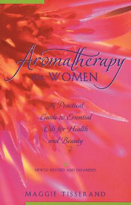 Aromatherapy for Women By Tisserand, Maggie